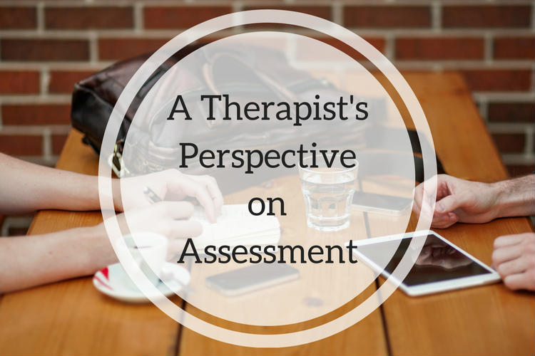 A Therapist's Perspective on Assessment