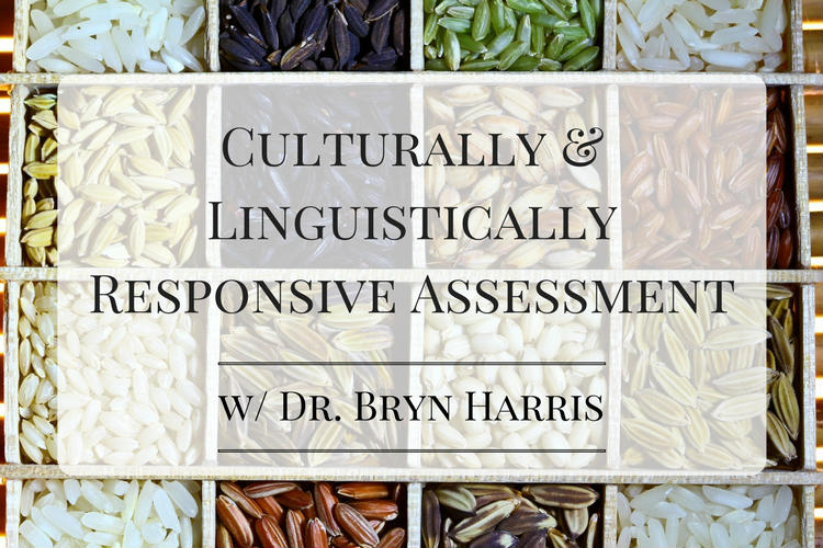 Culturally and Linguistically Responsive Assessment