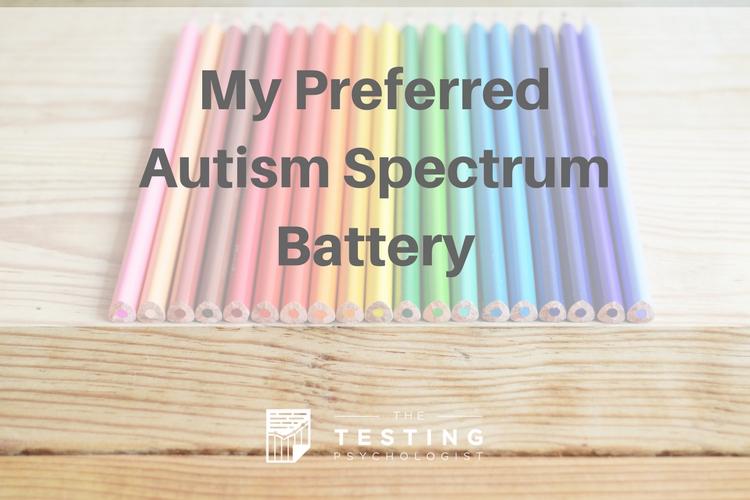 My Preferred Autism Spectrum Battery