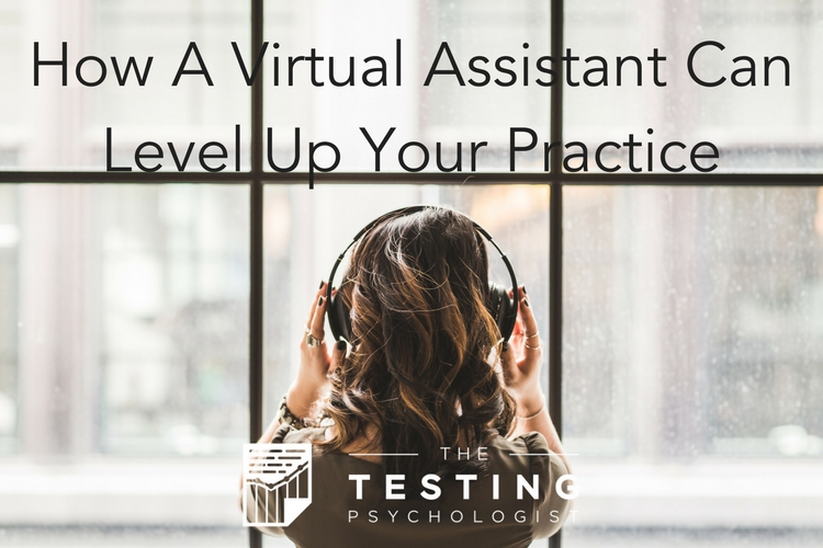 How a Virtual Assistant Can Level Up Your Practice