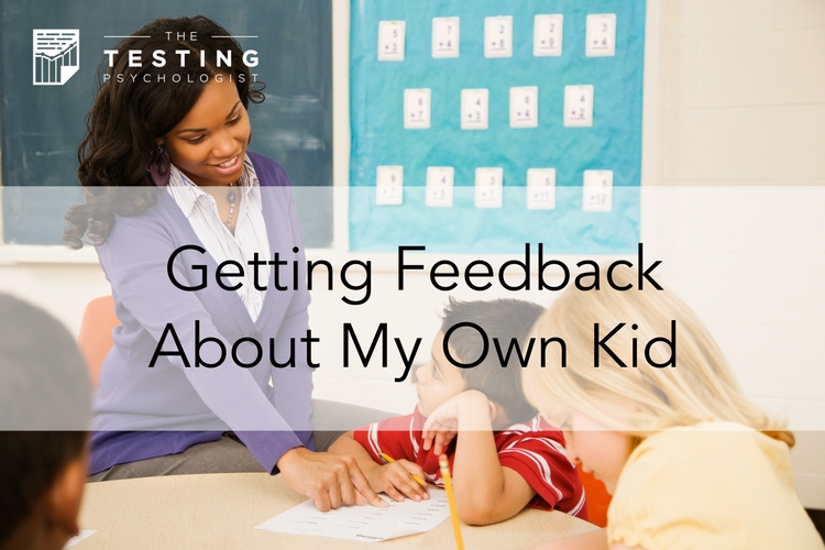 Getting Feedback About My Own Kid