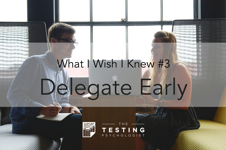 Delegate Early